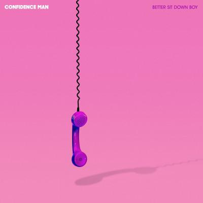 Confidence Man - Better Sit Down Boy LP